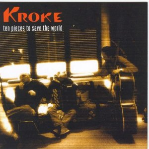 Kroke [2003] 10 Pieces To Save The World